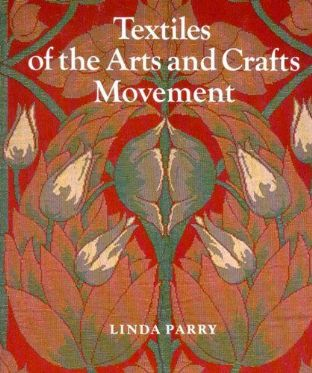 'Textiles of the Arts and Crafts Movement.' Ist Ed  1988 Book with 153 Illustrations